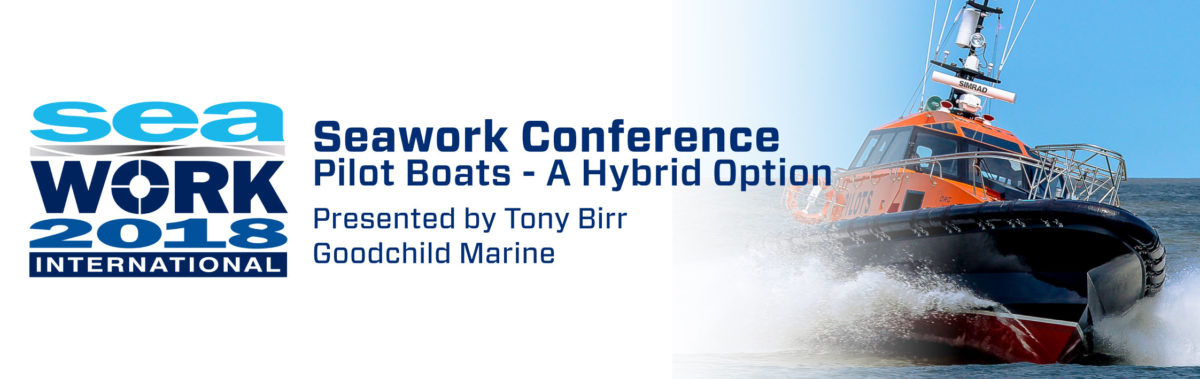 Seawork Conference 2018: Goodchild Marine Presentation Discussing Pilot Boats, A Hybrid Option, Supported by MIT